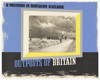 On black and blue ground, a yellow- and white-framed photograph of a desolate landscape with a farm and a man with a bag cycling along a road (presumably the postman). Text in black, upper left: A POSTMAN IN NORTHERN SCOTLAND; in blue and white, lower right: OUTPOSTS OF BRITAIN.