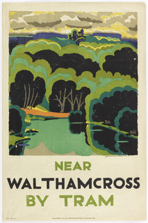 Poster design encouraging travel to Waltham Cross in the countryside via the London Underground's Tram. Wooded landscape in different greens and blues. Below, text in green and black: NEAR / WALTHAMCROSS / BY TRAM.