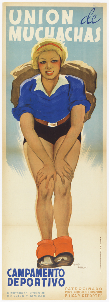 Spanish Civil War poster. Elongated female figure with blue sweater, black shorts, and orange ankle weights. She carries a large brown backpack, and leans over with hands on her knees. Above, white text in caps: UNION; in blue script: de; white text in caps: MUCHACHAS; bottom left below figure, blue text in small caps: CAMPAMENTO / DEPORTIVO / MINISTERIO DE INSTRUCCION / PUBLICA Y SANIDAD; bottom right, orange text in small caps: PATROCINADO / POR EL CONSEJO DE EDUCACION / FISICA Y DEPORTES. (Girls League Sports Camp Ministry of Public Health Instruction sponsored by Physical Education and Sports)