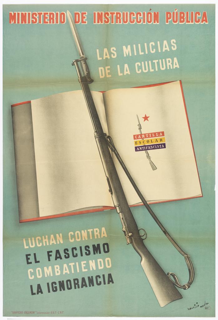 Poster, Las Milicias de la Cultura/Luchan Contra el Fascismo Combatiendo la Ignorancia (The Militias of the Culture Fight Against Fascism Fighting Ignorance)