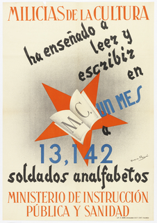 Spanish Civil War poster.  Red star with M.C. superimposed. In orange, black, and blue text: Milicias de la cultura/ ha ensenado a/ leer y/ escribir/ en/ un mes 13,142 / soldados analfabetos / MINISTERIO DE INSTRUCCION / PUBLICA Y SANIDAD. (Militias of Culture/ have taught/ 13,142/ illiterate soldiers/ to read and/ write/ in/ one month/ MINISTRY OF PUBLIC EDUCATION AND HEALTH).