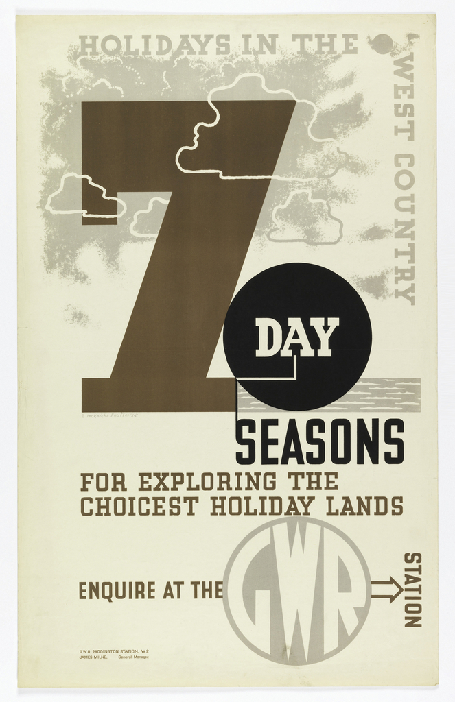 """Poster design for the Great Western Railway. On a cream ground, text in gray and large """"7"""" in brown, with gray clouds in the background. Along upper and right edge: HOLIDAYS IN THE / WEST COUNTRY [vertically]. At center: 7 DAY / SEASONS / FOR EXPLORING THE / CHOICEST HOLIDAY LANDS. Below:ENQUIRE AT THE [Great Western Railway] [brown arrow] STATION."""
