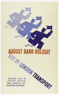 Poster design for the London Underground, advertising the opportunity to use the railway to leave London during the Bank Holiday in August. Three silhouettes of blue postmen carrying flags (with the London Underground logo) and running. Below, in red ink: AUGUST BANK HOLIDAY; in blue: OUT BY LONDON TRANSPORT / PLEASE ASK AT/ TICKET OFFICE / FOR LEAFLET OF / SUMMER OUTINGS.
