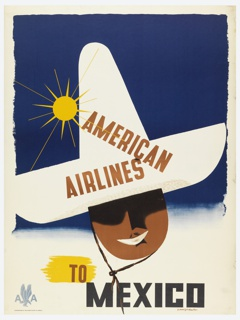 Poster design encouraging travel to Mexico via American Airlines. Head of a person wearing a white sombrero, with a shining yellow sun at left, on blue ground. Brown text, center, superimposed over hat: AMERICAN / AIRLINES; in brown and black, lower center: TO / MEXICO; American Airlines logo in grey, lower left.