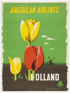 Poster for American Airlines advertising Holland. View of three large tulips (two yellow and one red) in forced perspective, against a green sky. A windmill is visible in the distance to the right. In yellow text, upper center: AMERICAN AIRLINES; in white, lower right: HOLLAND / [American Airlines logo in green].