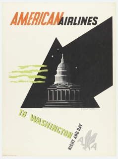 American Airlines poster advertising Washington D.C. The U.S. Capitol building in white superimposed on large black arrow. Four jagged, parallel lines in green intersect the arrow and overlap on the left side. In orange and black text, upper center: AMERICAN AIRLINES; in green and black, lower center: TO WASHINGTON / NIGHT AND DAY [American Airlines logo in gray].