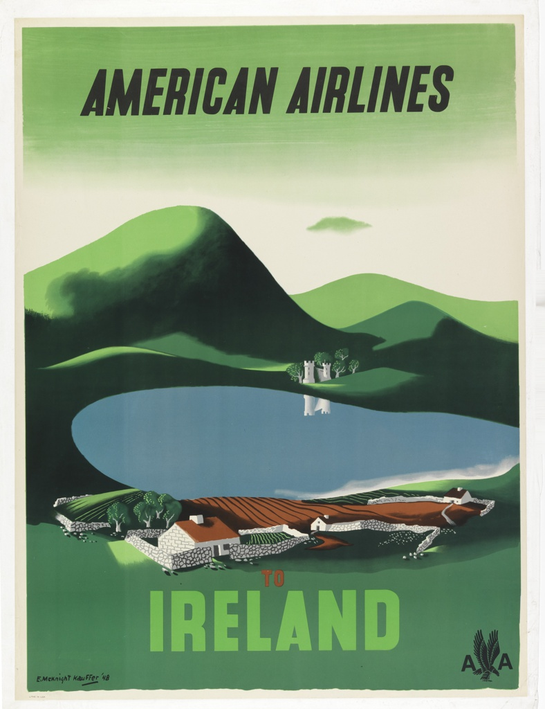 Poster design encouraging travel to Ireland via American Airlines. Green hilly landscape with blue lake at center; farm with fields in foreground and crenellated fortress in the background. In black text, upper center: AMERICAN AIRLINES; in red and green, lower center: TO / IRELAND; lower right: [American Airlines logo in black].