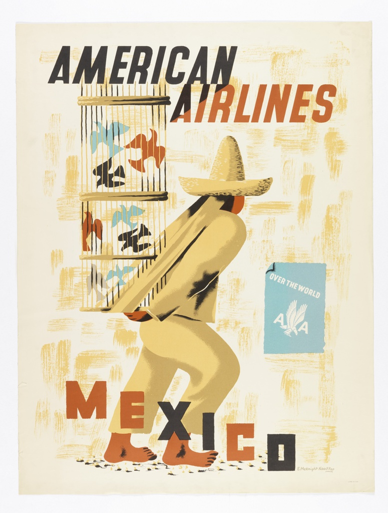 View from behind of a barefoot figure against textured beige ground. The figure wears tan clothing and sombrero, and carries a birdcage with multicolored birds behind their back. In black and terracotta text, upper center: AMERICAN / AIRLINES; lower center [staggered on a diagonal]: MEXICO. Light blue rectangle, center right, [American Airlines logo] and in white, sans-serif block text: OVER THE WORLD.