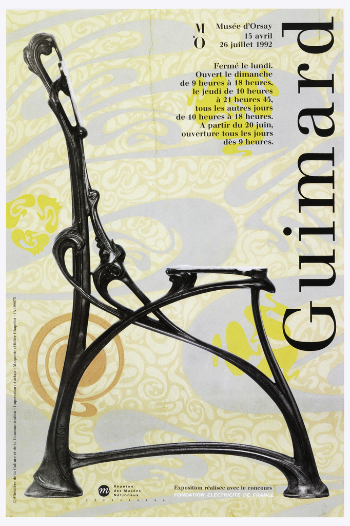 """Exhibition poster for works of Hector Guimard at Musée d'Orsay in Paris, France. Photographic reproduction of profile view of iron chair in art nouveau style.  Incised at rear leg: """"Style Guimard"""".  Chair against photographic reproduction of wall covering of large swirls of silver, yellow, and orange on repetition of beige swirl motifs.  Picture shows water stain damage on wall covering at top center.  Imprinted """"Guimard"""" (in black) at top center. Imprinted at top right: logo """"Musée d'Orsay/ 15 avril/ 26 juillet 1992/ Fermé le lundi./ Ouvert le dimanche/ de 9 heures à 21 heures 45, tous les autres jours/ de 10 heures à 18 heures./  A partir du 20 juin,/ ouverture tous les jours dès 9 heures"""" (all right justified)."""