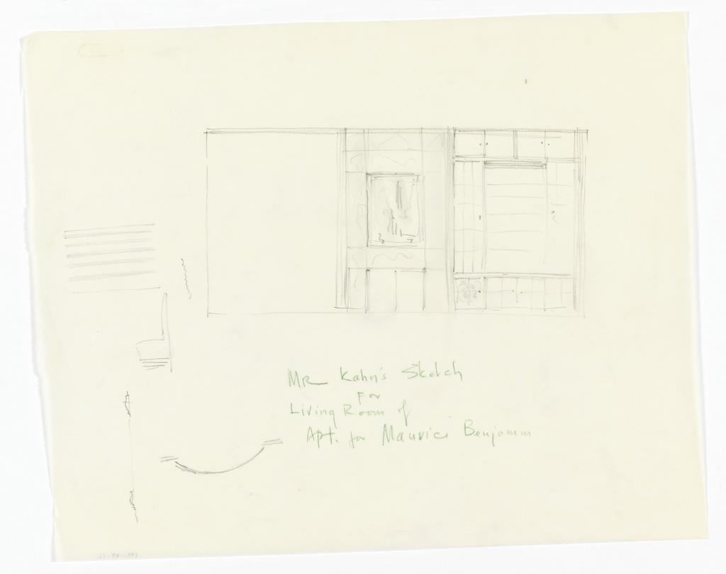 Plan of living room. Lower margin, in graphite: Mr. Kahn's Sketch / For Living Room of / Apt. for Maurice Benjamin