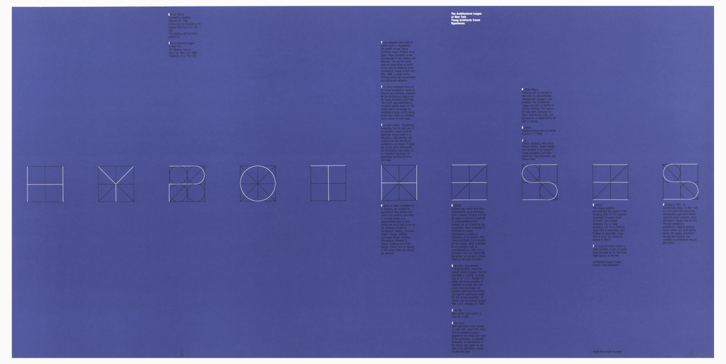 Title upper right, in white: The Architectural League / of New York / Young Architects Forum / Hypotheses. Horizontal poster colored blue. In thin white letters, across poster: HYPOTHESES. Each letter combined with a blueprint of that letter in black; five columns of text above or below the some letters.