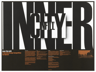 "Poster with text in large black letters on white ground: ""INNER"" with the word ""CITY"" overlapping inside, and the word ""INFILL"" inside; has 3-D aspect. Below, margin is black with orange and white columns of text. On the right an orange and black photograph. On the left: Inner City Infill / A Housing Design Competition / for Harlem."