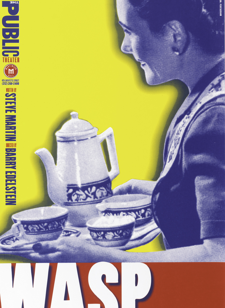 "The poster is divided into two portions. The upper section (occupying two thirds of the total design) shows an enlarged photomechanical reproduction of a woman (printed in blue) against a yellow background.  The woman is presented in three-quarter length profile (at right side, facing left) and she holds a tea tray with a teapot, cup and saucer, creamer and bowl with cubed sugar. She is dressed in an apron over a short sleeved conservative cut blouse. Wearing earrings and smiling, she typifies the traditional sterotype of the 1950s homemaker.    The text is printed vertically along upper left side of the poster: Some words are in blue (and mostly read vertically); some words are in red (and are printed horizontally).  This vertical line of words is integral to the design, and they suggest a personage being addressed by the woman.  At the upper left are the words: The Public Theater.  The bottom section of the poster is printed in red, and it shows the title of the play ""WASP"" in large white letters, which cast a blue shadow on a red background. Beneath this main title is a second line of text (the subtitle?), printed in blue."