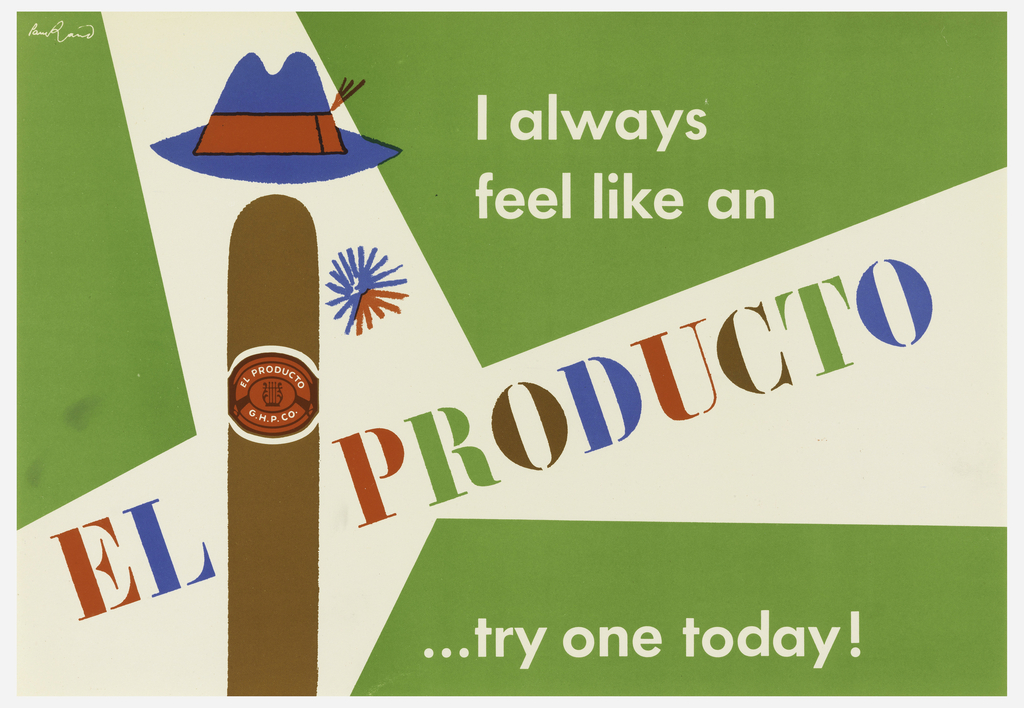 Cigar as a Man wearing a blue and red hat on green and white ground; accompanied by slogan: I always feel like an El Producto....try one today!