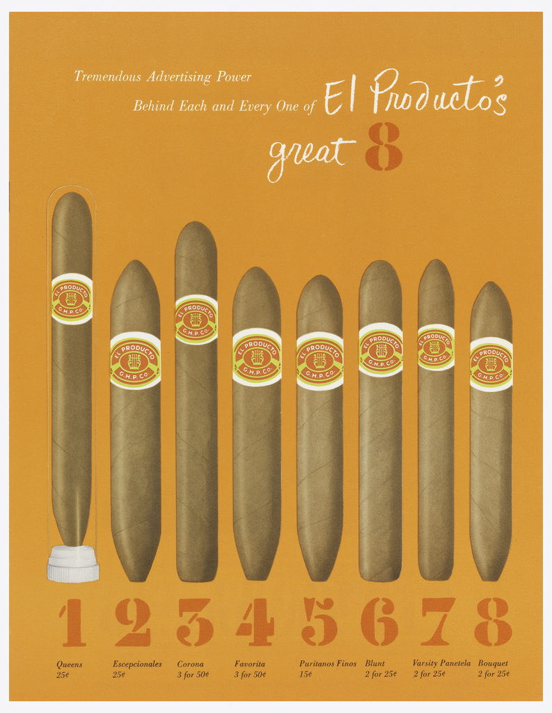On an orange ground, eight standing cigars with labels; cigars numbered in red underneath. The first stands inside a clear tube. White text above: Tremendous Advertising Power / Behind Each and Every One of El Producto's / great 8.