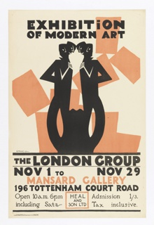 Poster design advertising The London Group's Exhibition of Modern Art. A double image of two abstract figures before a peach-colored grouping of geometric shapes. Above, in black text: EXHIBITION / OF MODERN ART; below, in black and peach text: THE LONDON GROUP / NOV 1 TO NOV 29 / MANSARD GALLERY / 196 TOTTENHAM COURT ROAD / Open 10a.m. 6p.m / including Sats HEAL AND SON LTD Admission 1/3. / Tax inclusive.