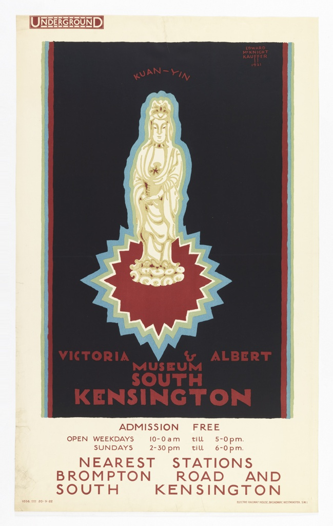 Poster design for the London Underground, advertising the Victoria and Albert Museum which can be reached by the railway. On black ground, framed with burgundy, blue and light green, a statue of Kuan Yin (or more commonly, Guanyin) outlined in blue and green, standing on a starburst. Above in burgundy text: KUAN-YIN. Below: VICTORIA & ALBERT / MUSEUM / SOUTH / KENSINGTON. At top left margin, in red: [London Underground stamp]. At bottom, in red: ADMISSION FREE / OPEN WEEKDAYS 10-0 am till 5-0pm. / SUNDAYS 2-30pm till 6-0pm. / NEAREST STATIONS / BROMPTON ROAD AND / SOUTH KENSINGTON.