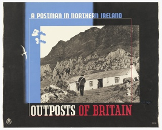 At center, view of a photograph of a postman walking towards a white house at the bottom of a mountain, on black and blue ground. Text in white and blue, upper center: A POSTMAN IN NORTHERN IRELAND; in white and red, lower center: OUTPOSTS OF BRITAIN.