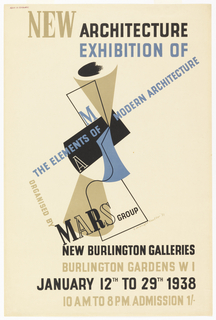 Central image, resembling an abstracted hourglass, consists of gray and blue solid geometric shapes linked by a black linear element. Surrounding the image are words pertaining to the architecture exhibition in blue, gray and black lettering, in both capital and lower case. The poster celebrates am exhibition of modern architecture, designed by the MARS group, held at the New Burlington Gallery in London, from January 12th to 29th, 1938.  New Architecture/ Exhibition of / The Elements of / A / Modern Architecture / Designed by /  MARS Group / New Burlington Galleries / Burlington Gardens W 1 / January 12th to 29th 1038 / 10 A.M. to 8 P.M. Admission 1/-.
