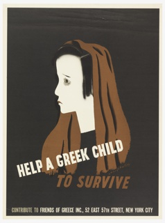 Poster depicts a young girl with black hair and a brown shawl, in profile. Text in white and brown: HELP A GREEK CHILD / TO SURVIVE / CONTRIBUTE TO FRIENDS OF GREECE INC., 52 EAST 57TH STREET, NEW YORK CITY.