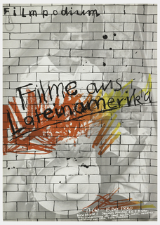 "Image of a black and white brick wall in background with a photograph of a man lightly superimposed on top. Text across top, in black, reads ""Filmpodium."" In foreground at left center, scribbles in red, orange and yellow with handwritten text in black, on top, which reads ""Filme aus/ Lateinamerika."" In bottom right, additional scribbles in red, orange and yellow with black text on top which reads ""13 Okt - 15 Dez 1980"" with additional date and time information following."
