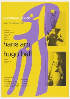 "On yellow background, along right edge two black-and-white photographs of men in paper-and-cardboard costumes, a purple anthropomorphized octopus shape layered on top. Inscription: in white, ""kunsthaus zurich"", followed by black text: "" 5. juli-7.september 1986 / dishtungen / illustrierte bucher / zeichnungen / collagen / reliefs / skulpturen"", then mid-page break to large-type ""hans arp / hugo ball"", then small type as before: ""dadaist, / philosoph und / dichter"", and finally at bottom: ""offnungszeiten: / montag 14-17 uhr / dienstag bis freitag 10-21 uhr / samstag und sonntag 10-17 uhr / freitag, 1. august 1986 geschlossen""."