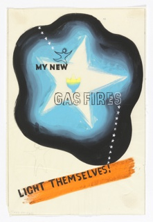 "Design for ""New Gas Fires Light Themselves"" poster for Gas Light and Coke Company. At center, a white star surrounded by blue and black star-shaped ground; a tiny figure stands on one of the star's arms with small stars leading from its hand. In the center fo the white star is a yellow and blue tulip. Text superimposed over central image, in black: MY NEW / GAS FIRES. Emanating downwards from the ""s"" in ""FIRES"": a line of small white stars. Below in black text over a red brush stroke: LIGHT THEMSELVES! In between text and the central image, graphite sketch of the star-shaped figure."