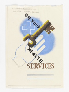 A hand holding a large key over a blue area with a white cross outline. Text at the top, in graphite: [TO BUILD A FITTER BRITAIN, crossed out] / BUILDING A FITTER BRITAIN. Across page in black gouache: USE YOUR / HEALTH. Below, in brown: SERVICES.