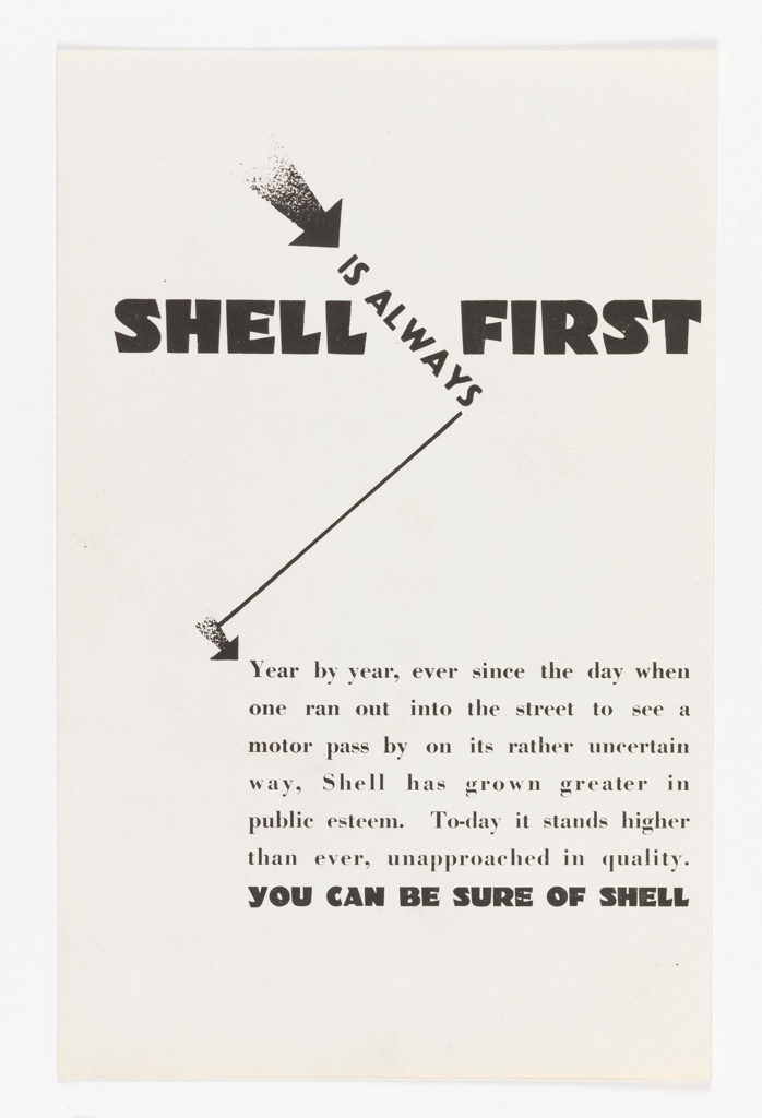 Photocopy of a newspaper advertisement design. In black text, above: SHELL FIRST; between these two words is an arrow inserting the words: IS ALWAYS. Another arrow leads to a block of text below: Year by year, ever since the day when / one ran out into the street to see a / motor pass by on its rather uncertain / way, Shell has grown greater in / public esteem. To-day it stands higher / than ever, unapproached in quality. / [in bold black letters] YOU CAN BE SURE OF SHELL.