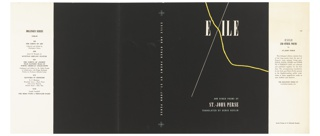 "Book jacket for a Pantheon Books edition of St.-John Perse's ""Exile and Other Poems"". On black ground, in white text: EXILE. The ""X"" is made of a long white line and a curved yellow line. Below: AND OTHER POEMS BY / ST.-JOHN PERSE / TRANSLATED BY DENIS DEVLIN. At center, on spine: EXILE AND OTHER POEMS BY ST.-JOHN PERSE [vertically]. At left and right, inside leaf of book jacket with book details."