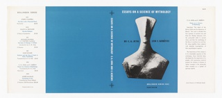 On blue ground, photograph of a Neolithic idol statue. In white and black text: ESSAYS ON A SCIENCE OF MYTHOLOGY / BY C. G. JUNG AND C. KERÉNYI. Lower margin: BOLLINGEN SERIES XXII / PANTHEON; on spine: ESSAYS ON A SCIENCE OF MYTHOLOGY . C.G. JUNG AND C. KERÉNYI.