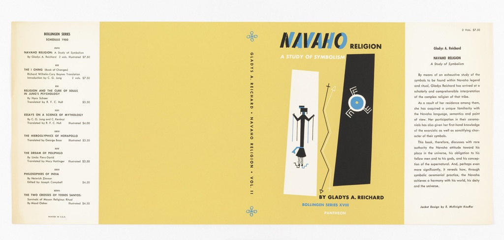 On sand colored ground, two rectangles containing Navajo images of a figure and a circle; an arrow runs between these. Text in blue, black, and white, upper margin: NAVAHO RELIGION / A STUDY OF SYMBOLISM; lower margin: BY GLADYS A. REICHARD / BOLLINGEN SERIES XVIII / PANTHEON. On spine, in black text: GLADYS A. REICHARD . NAVAHO RELIGION . VOL. II