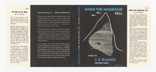 On a black ground, a view of a small house in a grey area; a white outline of a mountain, with two small clouds in the upper left. Text in blue, white and grey throughout; upper margin: WHEN THE MOUNTAIN / FELL. Lower margin: A NOVEL BY / C-F RAMUZ / PANTHEON BOOKS. Spine text: RAMUZ . WHEN THE MOUNTAIN FELL . PANTHEON. Back cover has a review by Dorothy Confield in three paragraphs.