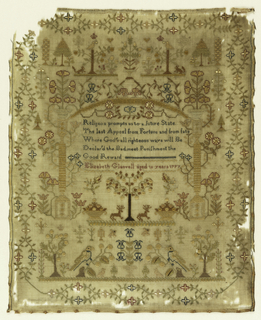 "Floral border enclosing motifs and columns over a verse:  ""Religeon prompts us to a future state The last appeal from Fortune and from fate Where God's all righteous ways will be Declar'd the bad meet punishment and the Good reward. Elizabeth Glanvell aged 10 years 1797"""