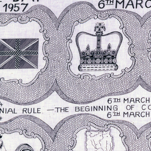 """Printed cotton with three bands of pattern, with motifs in irregular, organic cartouches. In the top row, the Union Jack alternates with the Imperial crown. In the second row, a rooster alternates with a map of Ghana. In the third row, Ghana's flag and coat of arms. Text appears between the rows: at the top and bottom,  """"6th March 1957 Independence Day."""" In the middle rows:  """"6th March 1844 The Beginning of Colonial Rule."""" In black on a white ground."""