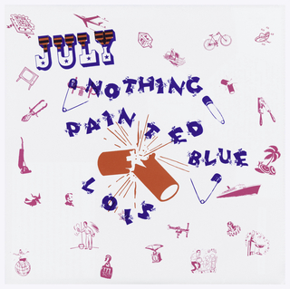 Record sleeve depicts a firecracker breaking in half exploding into blue text that reads: JULY / NOTHING / PAINTED / BLUE / LOIS. In pink, small objects depicted around: bicycle, hat, airplane, a witch on a broom, etc.