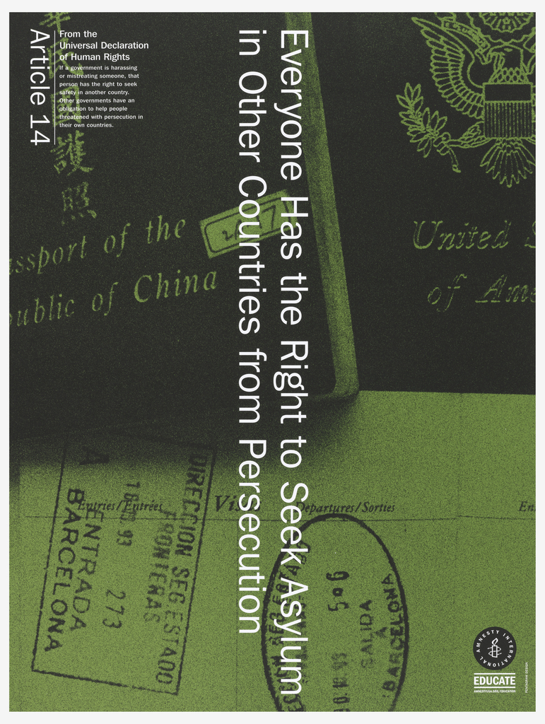 """Background of passport and stamps.  Image is colored in green with white print.  Vertically reading down at center is """"Everyone has the Right to Seek Asylum in Other Countries from Persecution"""".  On top left corner is """"Article 14"""" printed from the Universal Declaration of Human Rights."""
