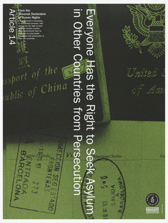 "Background of passport and stamps.  Image is colored in green with white print.  Vertically reading down at center is ""Everyone has the Right to Seek Asylum in Other Countries from Persecution"".  On top left corner is ""Article 14"" printed from the Universal Declaration of Human Rights."