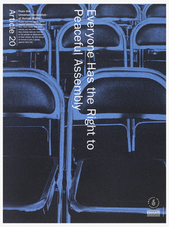 "Background of rows of folding chairs.  Image is colored in blue with white print.  Vertically reading down at center is ""Everyone has the Right to Peaceful Assembly"".  On top left corner is ""Article 20"" printed from the Universal Declaration of Human Rights."