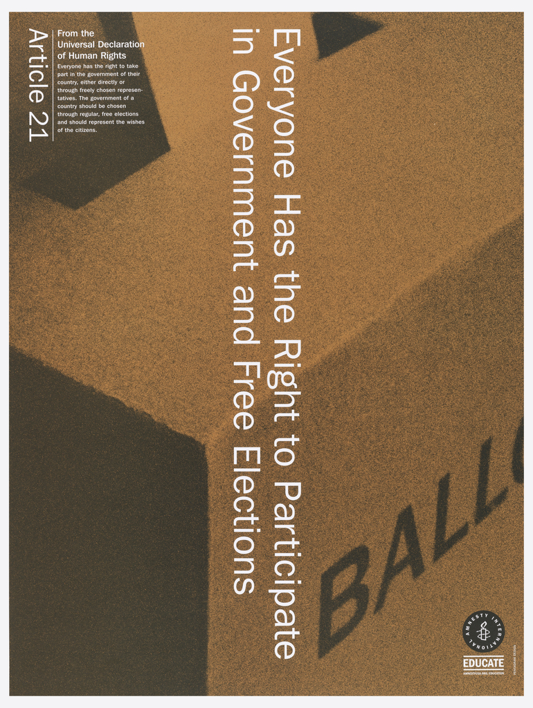 """Background of a ballot box.  Image is colored in orange with white print.  Vertically reading down at center is """"Everyone has the Right to Participate in Government and Free Elections"""".  On top left corner is """"Article 21"""" printed from the Universal Declaration of Human Rights."""