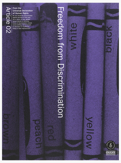 "Background of crayons.  Image is colored in purple with white print.  Vertically reading down at center is ""Freedom from Discrimination"".  On top left corner is ""Article 02"" printed from the Universal Declaration of Human Rights."
