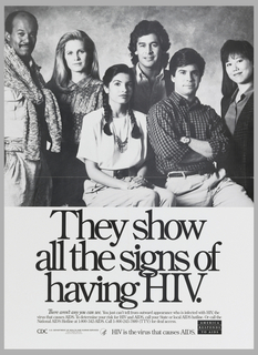 Poster depicts photograph of a group of men and women. Text in black: They show / all the signs of / having HIV.
