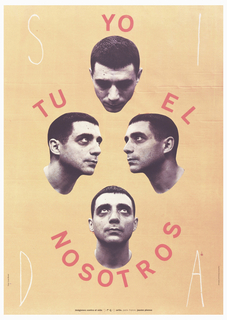 On a yellow ground, a man's head reproduced four times and arranged in a circle with text in white spelling out SIDA with one letter in each corner; and red text around the heads: YO / TU EL / NOSOTROS.
