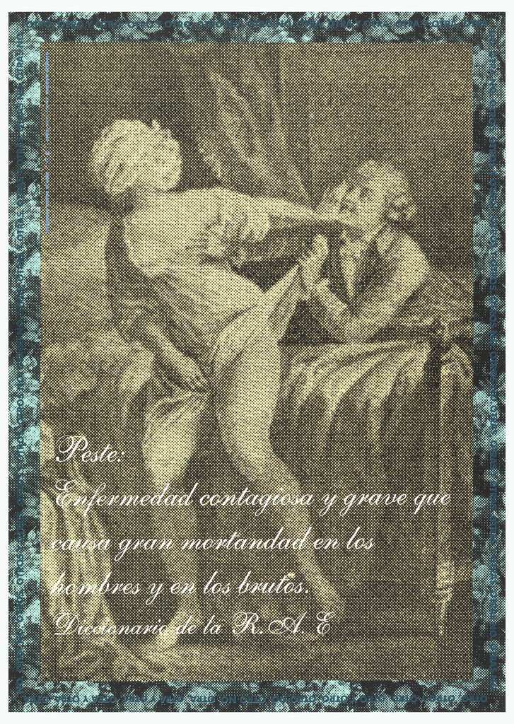 On a pixilated ground of yellow and black and framed with blue and black, an image of a partially dressed woman pushing away a fully dressed man who pulls at her robes; they seem to be in a bedroom. Below, text in white script in Spanish: Peste: / Enfermedad contagiosa y grave que / causa gran mortandad en los / hombres y en los brutos. / Diccionario de la R. A. E; around the border, in blue, repeated text: NO OTRO NO OTRA OTRA Y OTRA.
