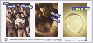 Three photographs in a row with text in yellow in blue boxes. Photograph on right contains four young men, one wearing a t-shirt that reads: safe sex. Above them: The moral majority. Center photograph shows to men without shirts in an embrace, one sporting a tattoo that reads: No Fear / SAFE SEX; with text above that reads: Family values. The photograph on the right features a condom with text: Right to life.