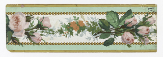 Wide central band of pink roses, rose buds and other flowers. Narrow bands of green with gold beading along either edge. Printed on white ground.