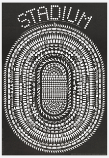 Poster featuring STADIUM across top made up of white dots on black ground; printed in white below: STA'DI-UM, n.; THE COURSE FOR FOOTRACES IN ANCIENT GREECE, FLANKED BY TERRACED ELEVATIONS WITH TIERS OF SEATS FOR SPECTATORS.; an image of a stadium in white, in plan view, composed of white objects, such as pretzels, cups of steaming coffee, baseball gloves, horns, hearts, French fries, etc. Text throughout with phrases that intend to be coming from the stadium itself; such as: I CANCEL ONLY 5 EVENTS DUE TO WEATHER., I AM A MODERN STADIUM. IN ONE YEAR I HOLD 2 MILLION SPECTATORS; etc.