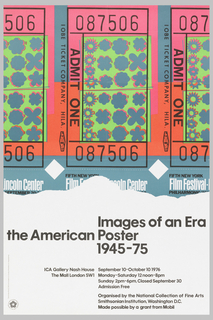Poster featuring duplicated poster by Andy Warhol showing sections of ticket stubs above and text below.  Poster designed by Andy Warhol is featured in the collection of Cooper-Hewitt (1972-58-7).