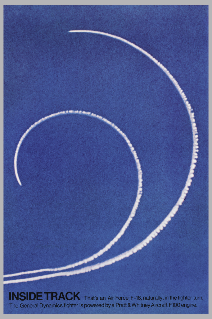 "Image of jets ""skywriting""; ""Imprinted in black ink across lower section of poster : INSIDE TRACK that's an Air Force F-16 naturally, in the tighter turn./ The General Dynamics figher is powered by Pratt and Whitney Aircraft F100 engine."""