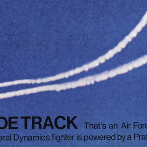 """Image of jets """"skywriting""""; """"Imprinted in black ink across lower section of poster : INSIDE TRACK that's an Air Force F-16 naturally, in the tighter turn./ The General Dynamics figher is powered by Pratt and Whitney Aircraft F100 engine."""""""